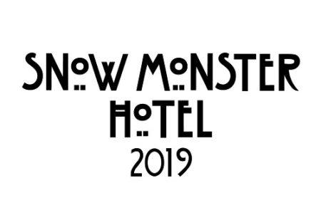 3/2(土)・3(日) HYDEIST presents「SNOW MONSTER HOTEL 2019」喜矢武豊出演